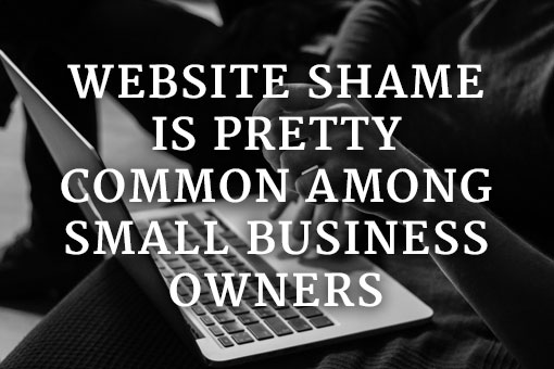 website-shame-is-pretty-common-among-small-business-owners